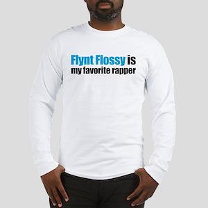 Flynt Flossy is my favorite r Long Sleeve T-Shirt