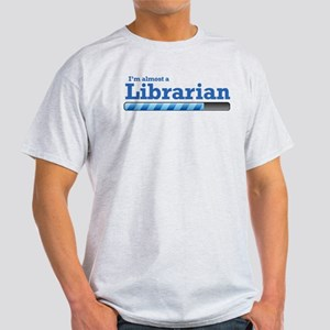 I'm almost a Librarian Light T-Shirt