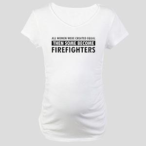 Firefighter design Maternity T-Shirt