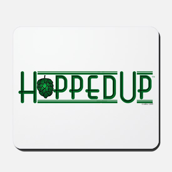 Hopped Up for Beer Mousepad