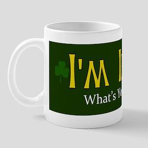 I'm Irish what's your Excuse? Mug