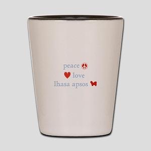 Peace, Love & Lhasa Apsos Shot Glass