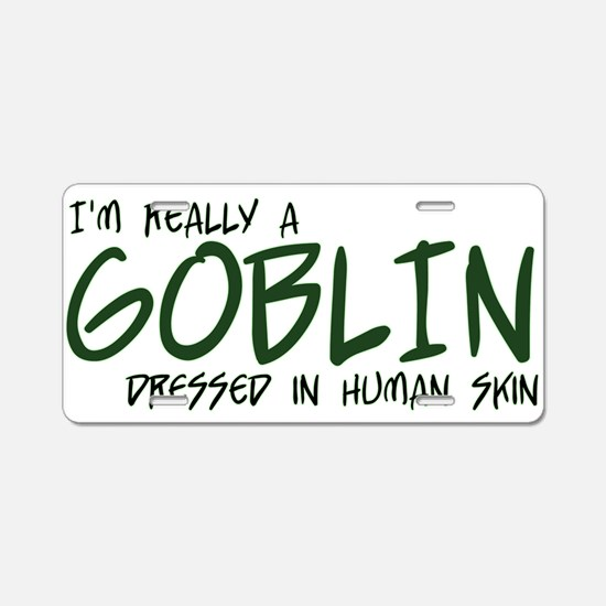 I'm Really a Goblin Aluminum License Plate