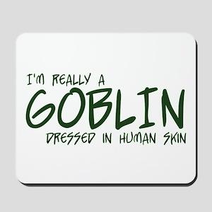 I'm Really a Goblin Mousepad
