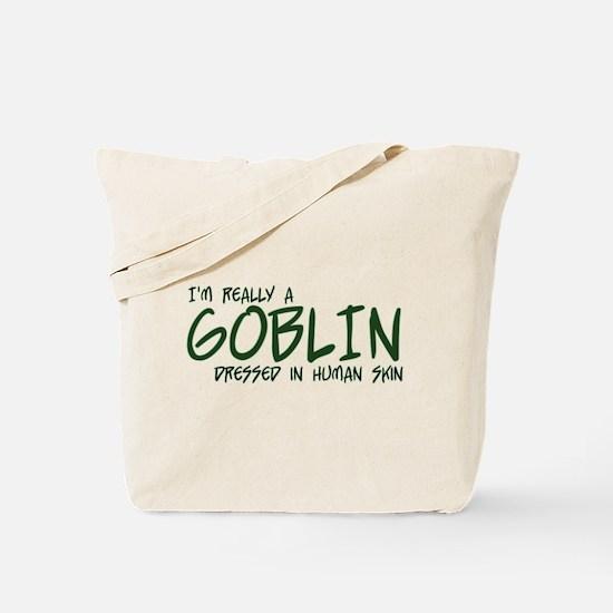 I'm Really a Goblin Tote Bag
