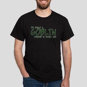 I'm Really a Goblin Dark T-Shirt