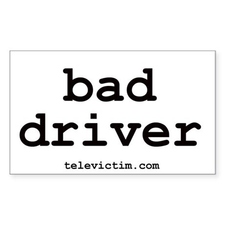 """bad driver"" Rectangle Sticker"