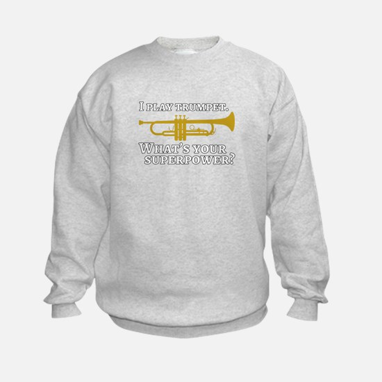 I play trumpet superpower Sweatshirt
