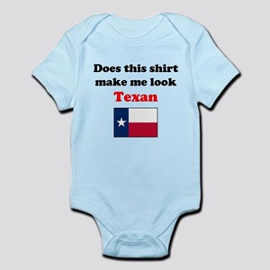 Make Me Look Texan Infant Bodysuit