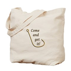 Come and Get It Fish Tote Bag