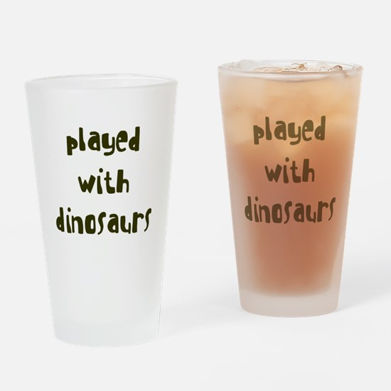 PLAYED DINOSAURS Drinking Glass