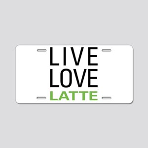 Live Love Latte Aluminum License Plate