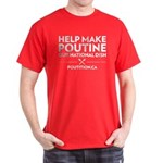 Help Make Poutine Our National Dish Men's T-Shirt