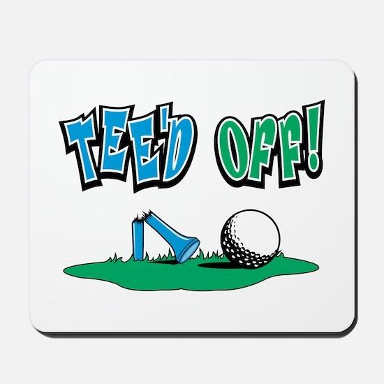 Tee'd Off! Mousepad