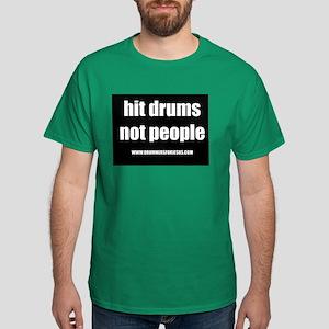 hit drums not people Dark T-Shirt