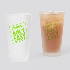 Pimpin Ain't Easy Drinking Glass