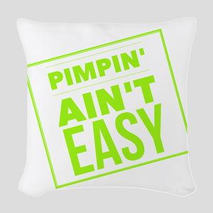 Pimpin Ain't Easy Woven Throw Pillow