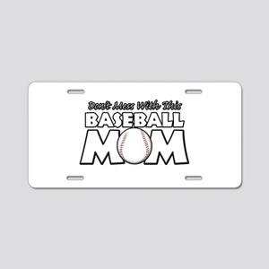 Don't Mess With This Baseball Aluminum License Pla
