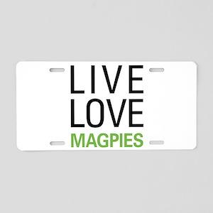 Live Love Magpies Aluminum License Plate