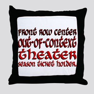 Out of Context Theater Throw Pillow