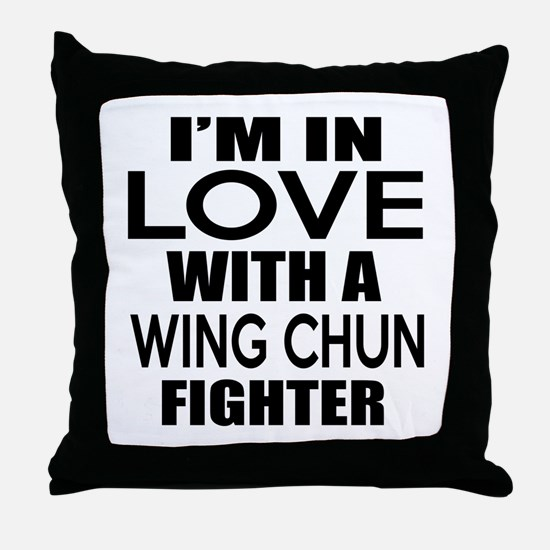 I Am In Love With Wing Chun Fighter Throw Pillow
