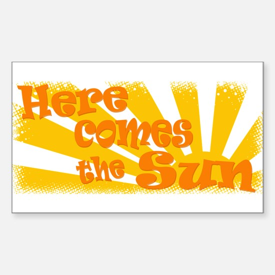 Here Comes the Sun Sticker (Rectangle)