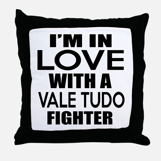 I Am In Love With Vale Tudo Fighter Throw Pillow