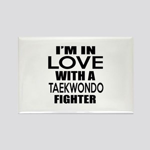 I Am In Love With Taekwondo Fight Rectangle Magnet