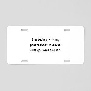 Procrastination Issues Aluminum License Plate