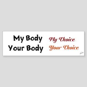 """My Body, My Choice"" Bumper Sticker"