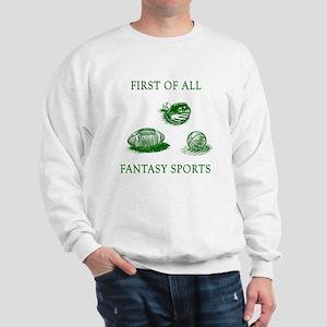 First Of All Fantasy Sports Sweatshirt