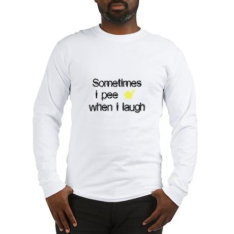 Pee When I Laugh Long Sleeve T-Shirt