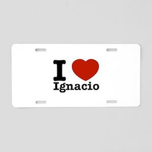 I love Ignacio Aluminum License Plate
