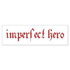 imperfect hero Bumper Sticker
