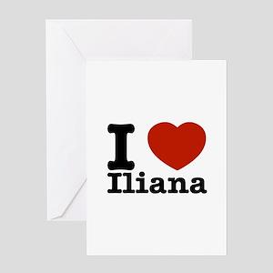 I love Iliana Greeting Card