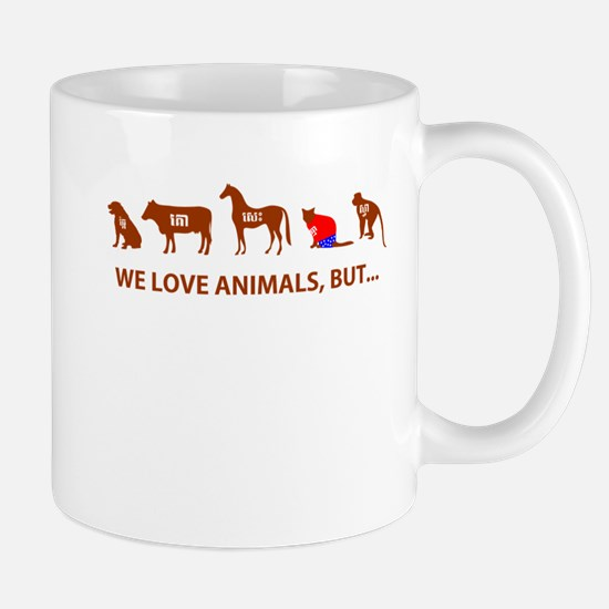 WE LOVE ANIMAL BUT NOT ALL.. Mug