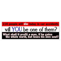 114 People Will Die Today... Bumper Bumper Sticker