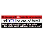 114 People Will Die Today... Bumper Sticker