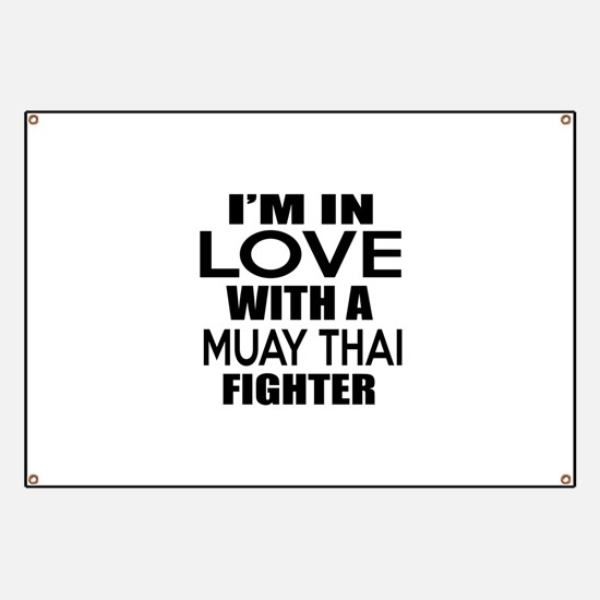 I Am In Love With Muay Thai Fighter Banner