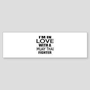 I Am In Love With Muay Thai Fight Sticker (Bumper)
