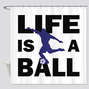 Life Is A Ball Soccer Shower Curtain