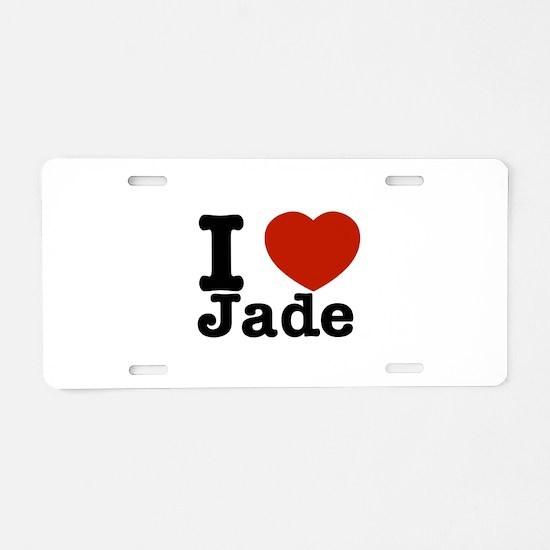 I love Jade Aluminum License Plate