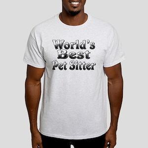 WORLDS BEST Pet Sitter Light T-Shirt