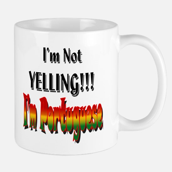I'm Not Yelling I'm Portuguese Mugs