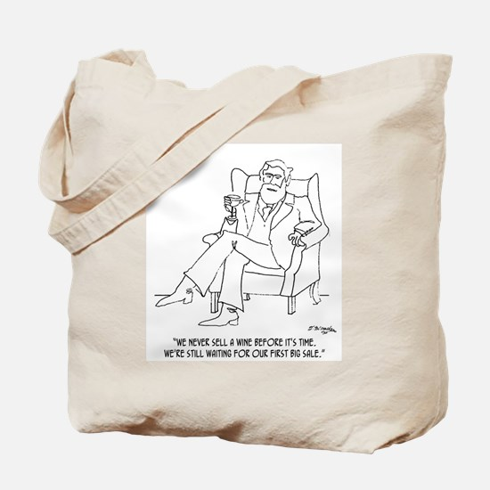 Never Sell Wine Before Its Time Tote Bag