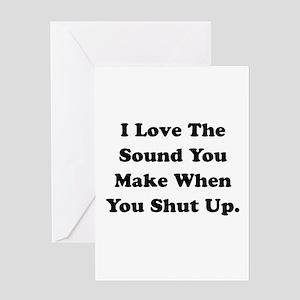 Shut Up Greeting Card