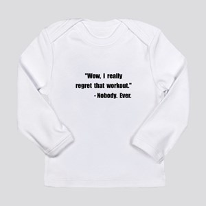 Workout Quote Long Sleeve Infant T-Shirt