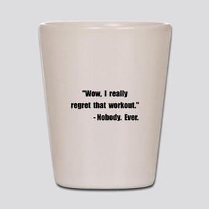 Workout Quote Shot Glass