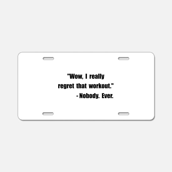 Workout Quote Aluminum License Plate