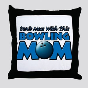 Don't Mess With This Bowling Throw Pillow